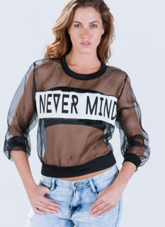 Never You Mind Organza Sweatshirt